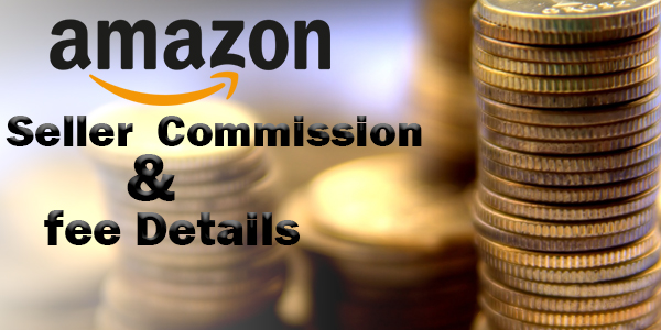 Amazon Seller Commission Charges & Fees